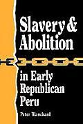 Slavery & Abolition in Early Republican Peru