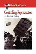 Controlling Reproduction An American History An American History