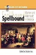 Spellbound : Women and Witchcraft in America (98 Edition)