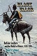 Black Valor: Buffalo Soldiers and the Medal of Honor