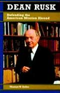 Biographies in American Foreign Policy #03: Dean Rusk: Defending the American Mission Abroad