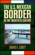 U S Mexican Border in the Twentieth Century
