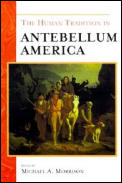 The Human Tradition in Antebellum America