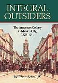 Integral Outsiders: The American Colony in Mexico City, 1876d1911