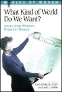 What Kind of World Do We Want American Women Plan for Peace