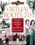 Virtual Roots 2.0: A Guide to Genealogy and Local History on the World Wide Web [With CDROM]