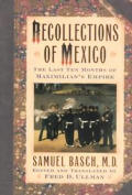 Recollections Of Mexico The Last Ten Mon