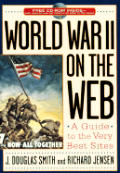World War II on the Web: A Guide to the Very Best Sites with Free CD-ROM with CDROM