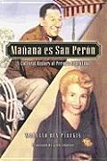 Ma-Ana Es San Per-N: A Cultural History of Peron's Argentina (Latin American Silhouettes)