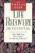 The Twelve Step Life Recovery Devotional