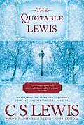 Quotable Lewis An Encyclopedic Selection of Quotes from the Complete Published Works of C S Lewis