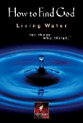 How to Find God Living Water