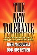 New Tolerance How a Cultural Movement Threatens to Destroy You