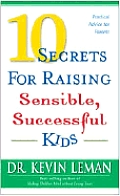 10 Secrets for Raising Sensible, Successful Kids