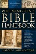 Willmington's Bible Handbook: Today's Most Comprehensive and Up-To-Date Guide to the Bible
