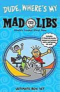 Dude, Where's My Mad Libs: Ultimate Box Set (Mad Libs)