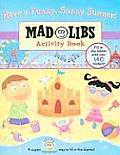 Have a Funny, Sunny Summer!: Mad Libs Activity Book