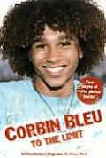 Corbin Bleu: To the Limit: An Unauthorized Biography: An Unauthorized Biography