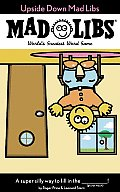 Upside Down Mad Libs (Mad Libs)