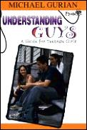 Understanding Guys A Guide For Teenage Girl