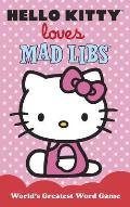 Hello Kitty Loves Mad Libs (Mad Libs)