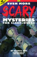 Even More Scary Mysteries For Sleep Over