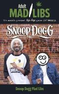Snoop Dogg Adult Mad Libs (Adult Mad Libs)