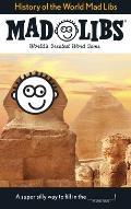 History of the World Mad Libs (Mad Libs)