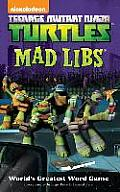 Teenage Mutant Ninja Turtles Mad Libs (Mad Libs)