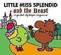 Little Miss Splendid and the Beast