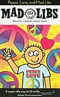 Peace, Love, and Mad Libs (Mad Libs)
