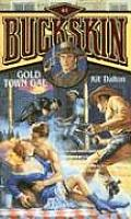 Buckskin #41: Gold Town Gal