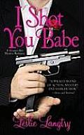 I Shot You Babe