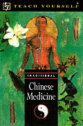Teach Yourself Traditional Chinese Medicine (Teach Yourself)