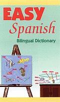 Easy Spanish Bilingual Dictionary Bilingual Dictionary