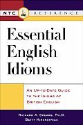 Essential English Idioms An Up To Date Guide to the Idioms British English