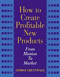 How to Create Profitable New Products
