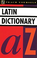 Teach Yourself Latin Dictionary (Teach Yourself Books)