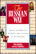 The Russian Way: Aspects of Behavior, Attitudes, and Customs of the Russians