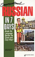 Conversational Russian in Seven Days: Break the Language Barrier Te Quick and Easy Way! with Cassette(s)