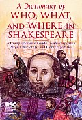 Dictionary of Who What & Where in Shakespeare