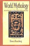 World Mythology An Anthology of Great Myths & Epics An Anthology of the Great Myths & Epics