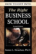 How to Get Into the Right Business School (How to Get Into--)