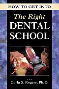 How to Get Into the Right Dental School (How to Get Into--) Cover