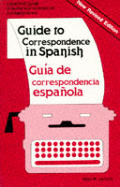 Guide To Correspondence in Spanish Revised Edition