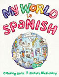 My World In Spanish Coloring Book & Pict