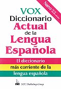 Vox Diccionario Actual de La Lengua Espanola / Vox Dictionary of the Current Spanish Language