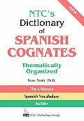 NTC's Dictionary of Spanish Cognates Thematically Organized