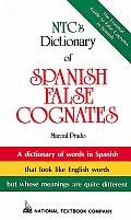 NTC's Dictionary of Spanish False Cognates