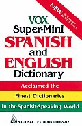 Vox Super-Mini Spanish and English Dictionary (National Textbook Language Dictionaries)